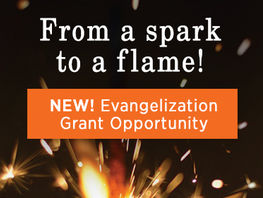NEW! Evangelization Grant Opportunity